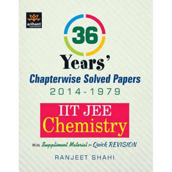 Arihant 36 Years IIT JEE Chemistry Chapterwise Solved Papers