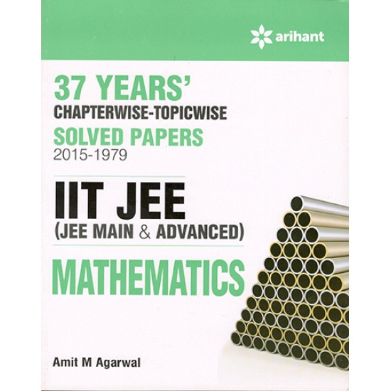 Arihant 37 Years IIT JEE & JEE  ADVANCED Mathematics Chapterwise Solutions